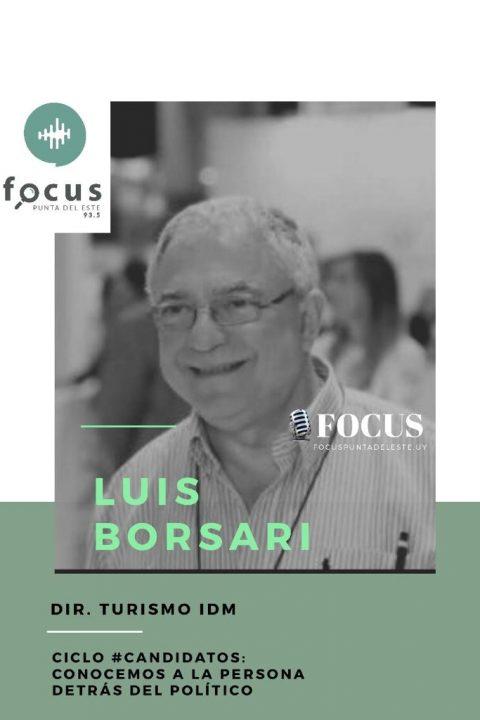 Luis Borsari: #candidatos – El vínculo con Punta del Este.