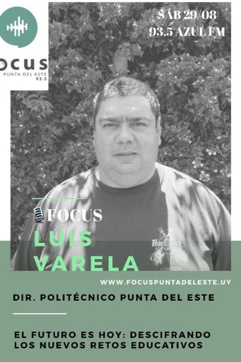 Cr. Luis Varela, Universitario Politécnico de Punta del Este: Nuevos retos educativos.